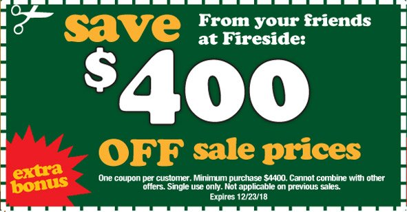 ireside_FALL-festival-of-savings-$100 off $1100, $200 off $2200 purchase up to $500 off $5500 purchase thru December 23rd.